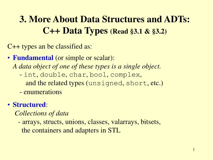 3 more about data structures and adts c data types read 3 1 3 2 n.