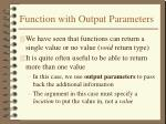 function with output parameters
