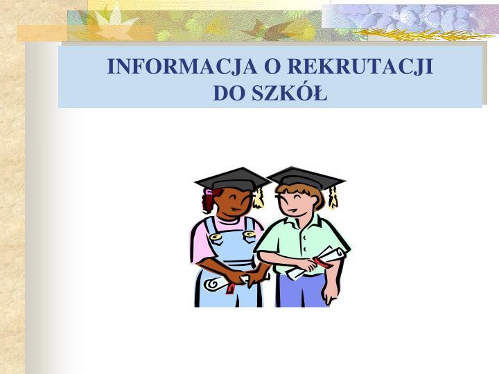 Informacja o rekrutacji do szk
