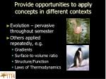 provide opportunities to apply concepts in different contexts