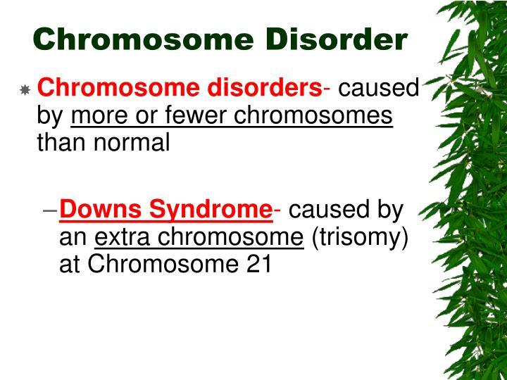 Chromosome Disorder