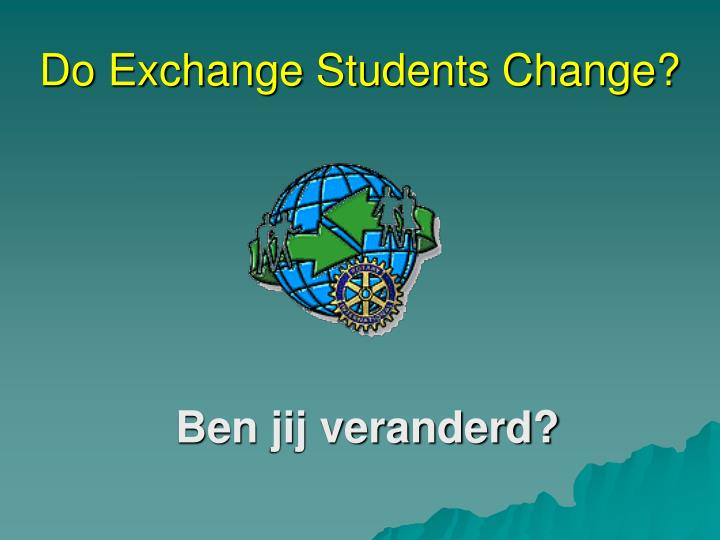 do exchange students change n.