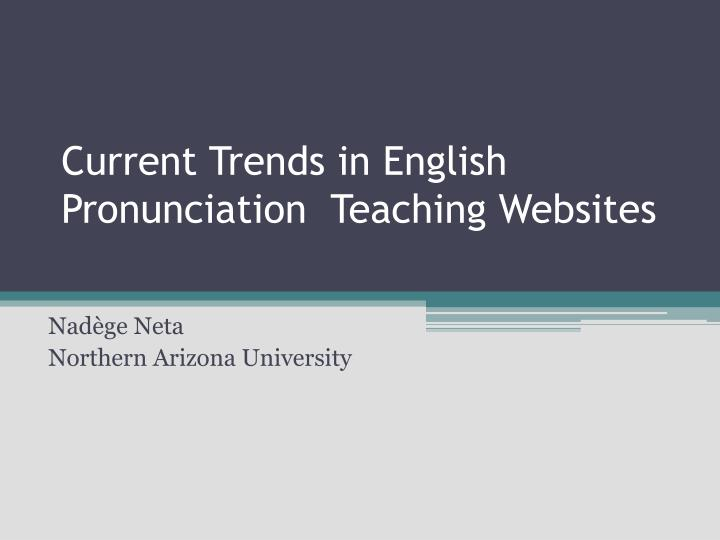 current trends in english pronunciation teaching websites n.
