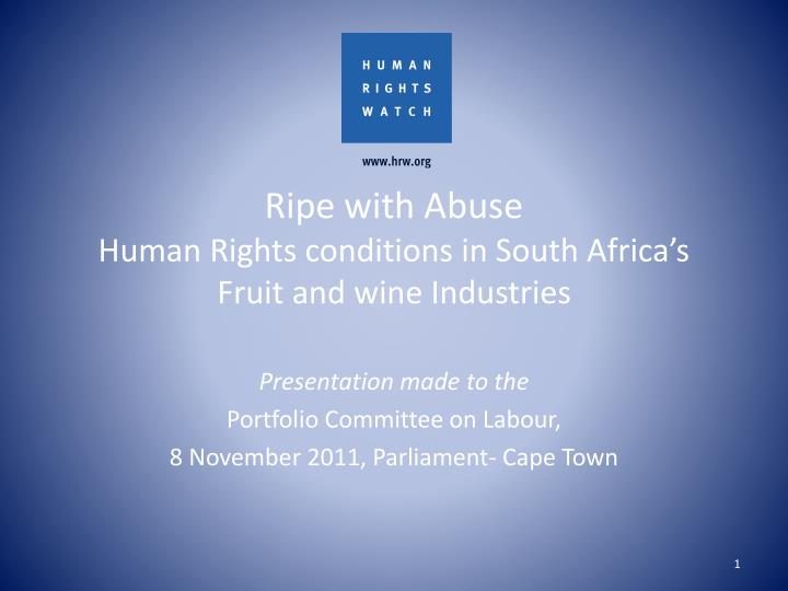 ripe with abuse human rights conditions in south africa s fruit and wine industries n.