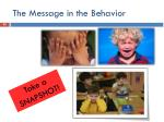 the message in the behavior1