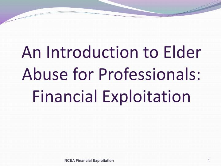 an introduction to elder abuse for professionals financial exploitation n.