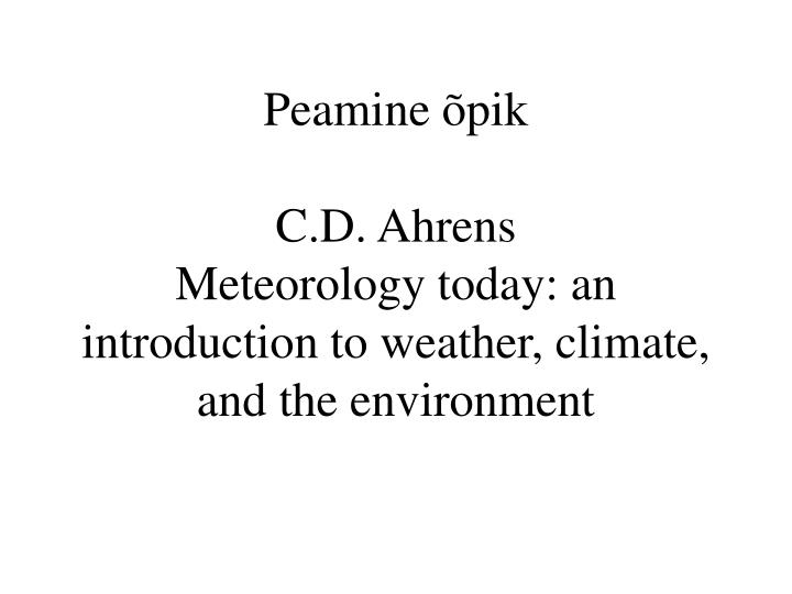 peamine pik c d ahrens meteorology today an introduction to weather climate and the environment n.
