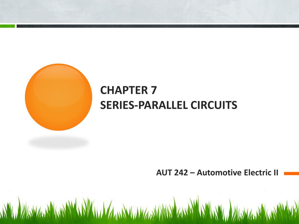 Ppt Chapter 7 Series Parallel Circuits Powerpoint Presentation What Are And N