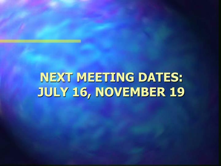 Next meeting dates: