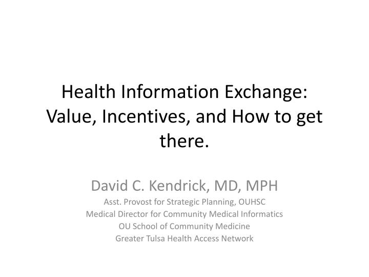 health information exchange value incentives and how to get there n.