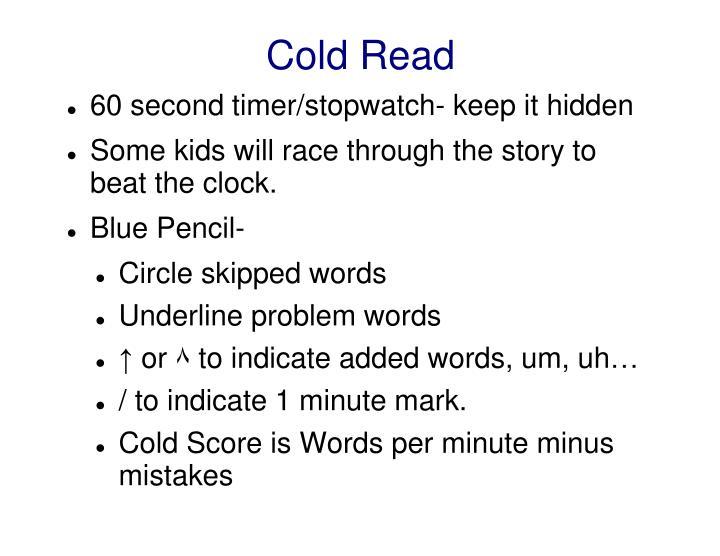 Cold Read