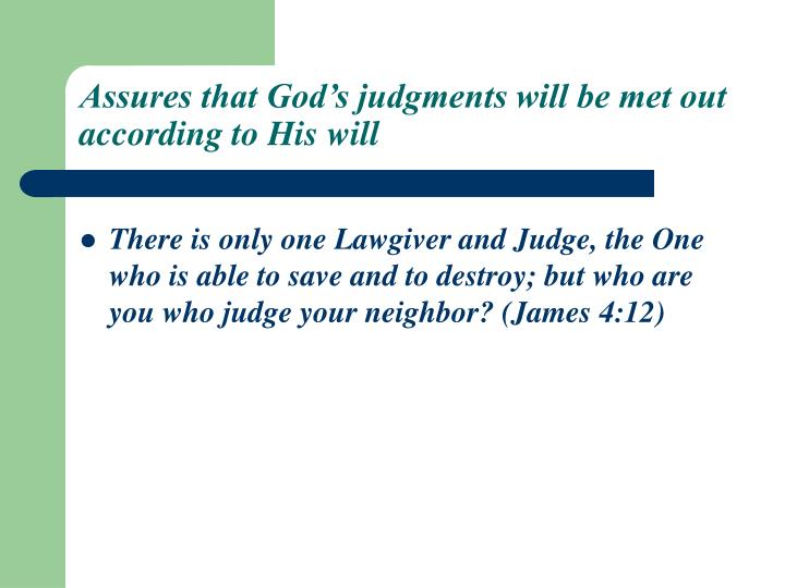 Assures that God's judgments will be met out according to His will