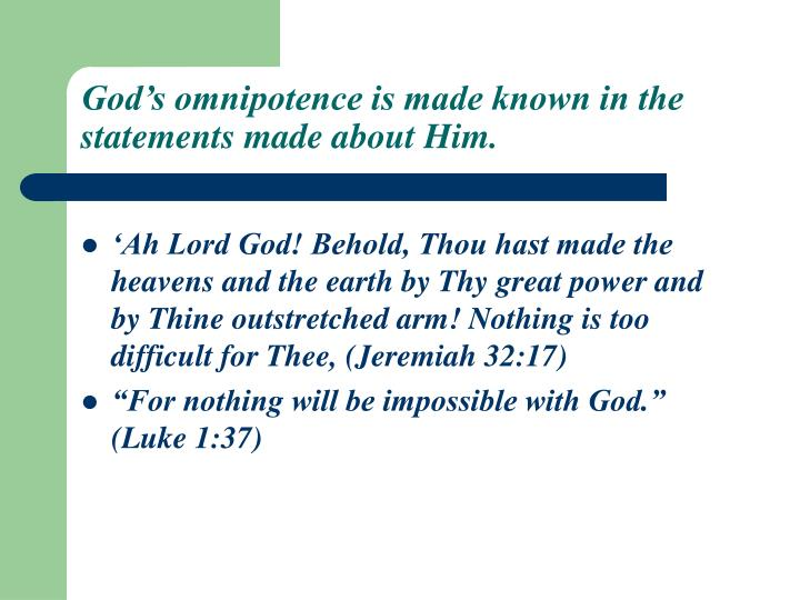 God's omnipotence is made known in the statements made about Him.