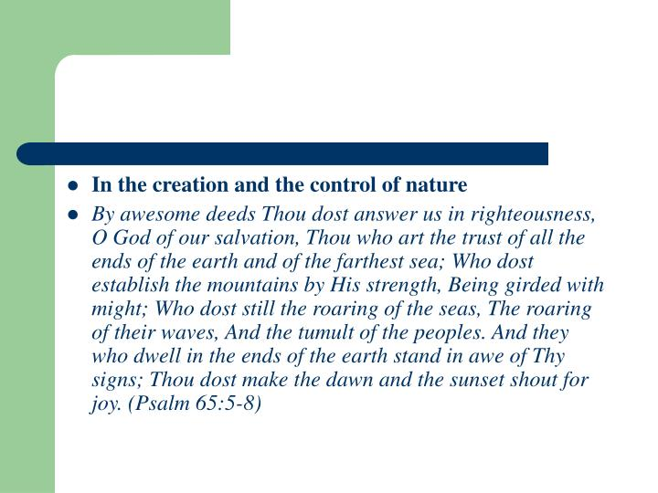 In the creation and the control of nature