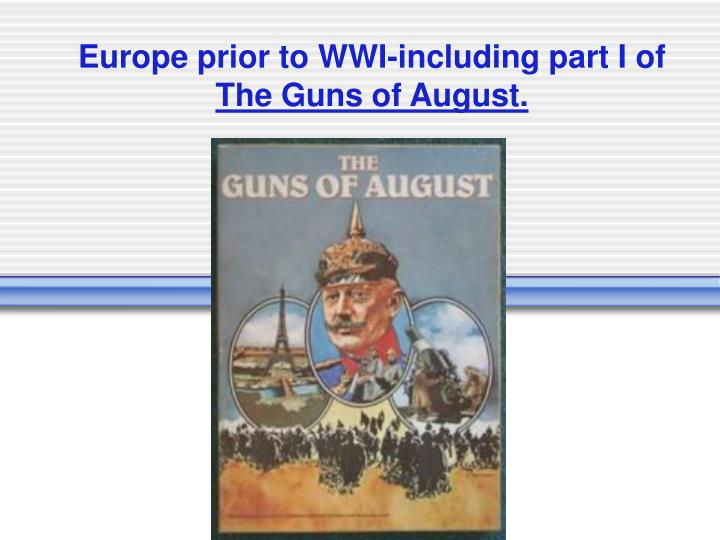 Europe prior to wwi including part i of the guns of august