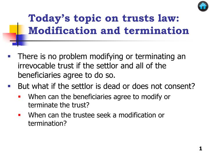 today s topic on trusts law modification and termination n.