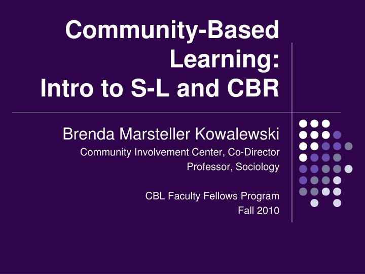 community based learning intro to s l and cbr n.