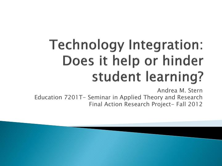 technology integration does it help or hinder student learning n.
