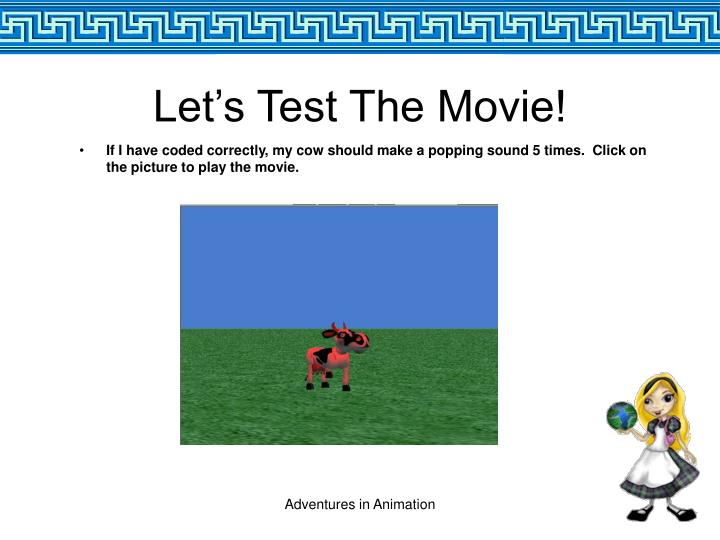 Let's Test The Movie!
