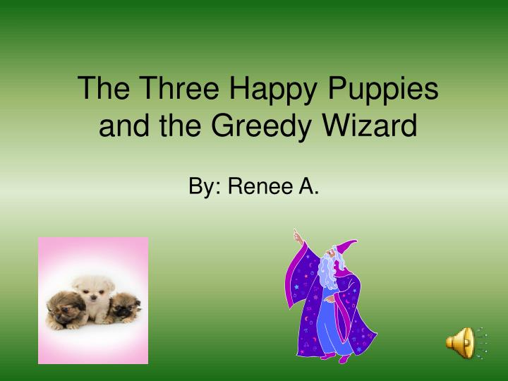 the three happy puppies and the greedy wizard n.