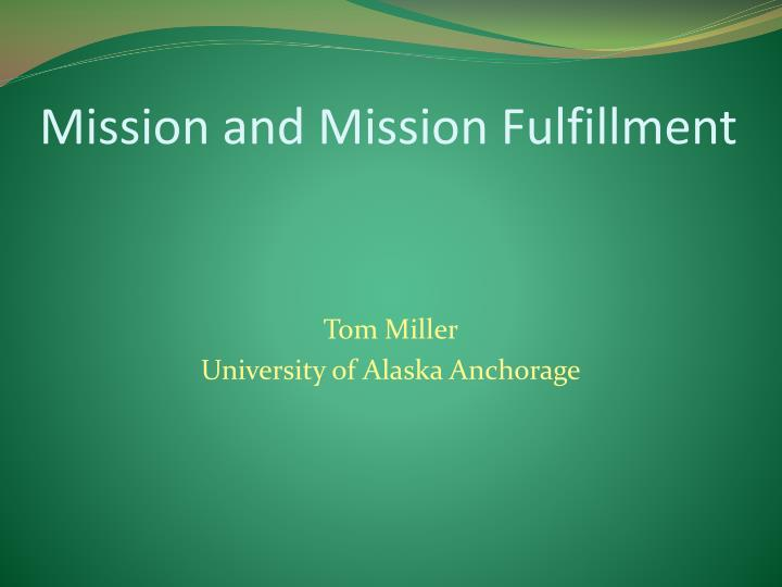 mission and mission fulfillment n.