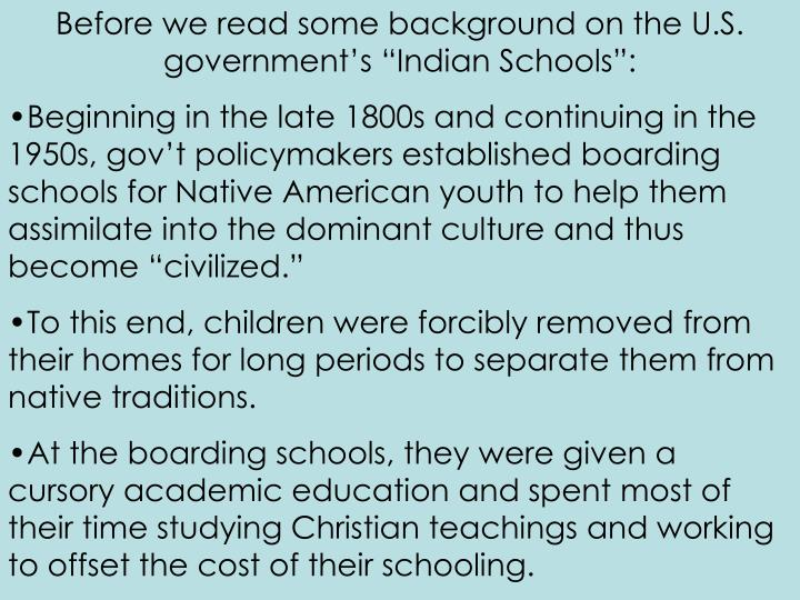 """Before we read some background on the U.S. government's """"Indian Schools"""":"""