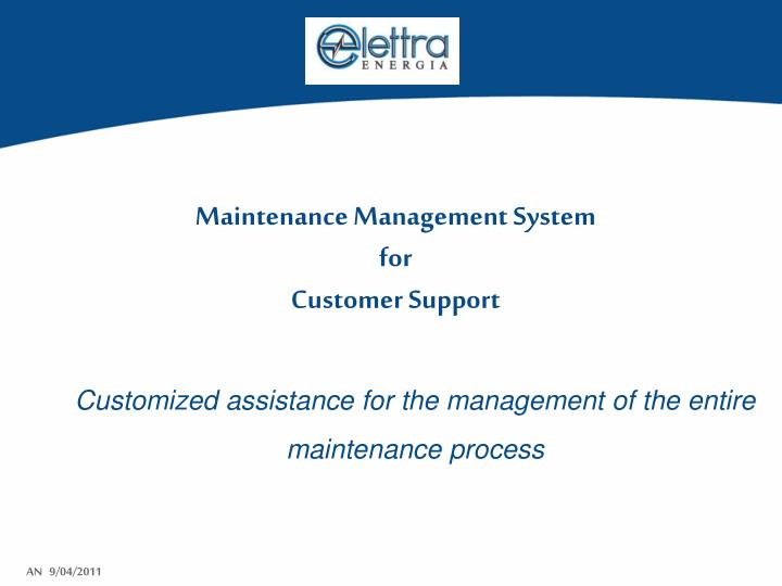 customized assistance for the management of the entire maintenance process n.