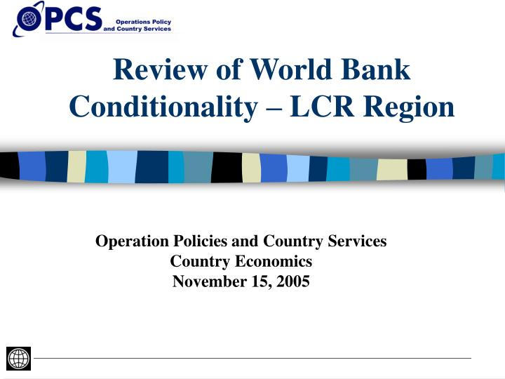 review of world bank conditionality lcr region n.