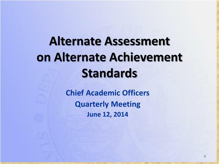 alternate assessment on alternate achievement standards n.