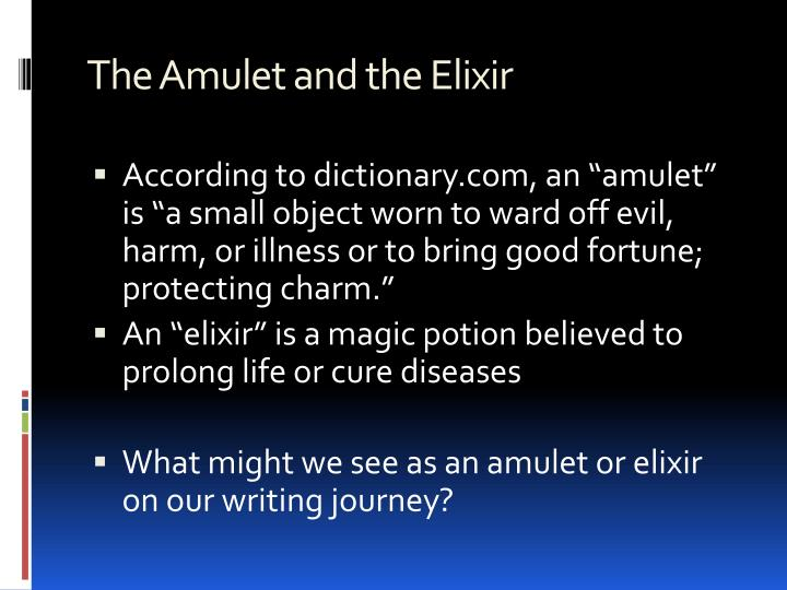 The amulet and the elixir