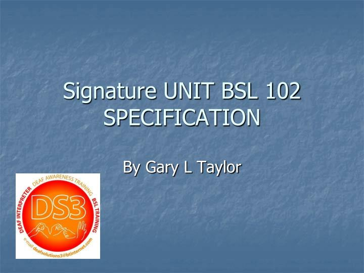 signature unit bsl 102 specification n.