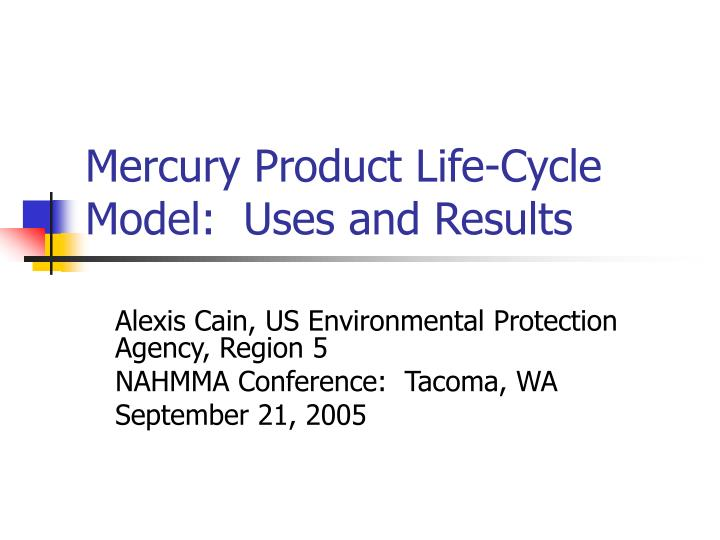 mercury product life cycle model uses and results n.
