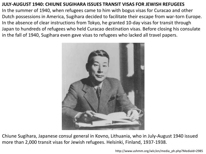 JULY-AUGUST 1940: CHIUNE SUGIHARA ISSUES TRANSIT VISAS FOR JEWISH REFUGEES