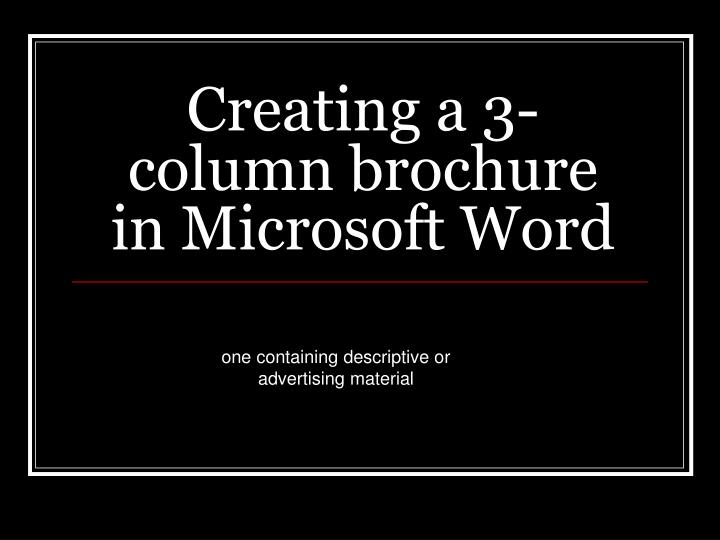 creating a 3 column brochure in microsoft word n.