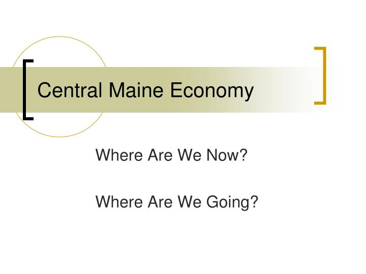 central maine economy n.
