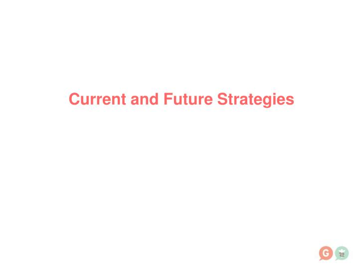 Current and Future Strategies
