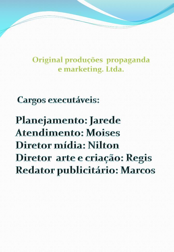 Original produções  propaganda e marketing. Ltda.