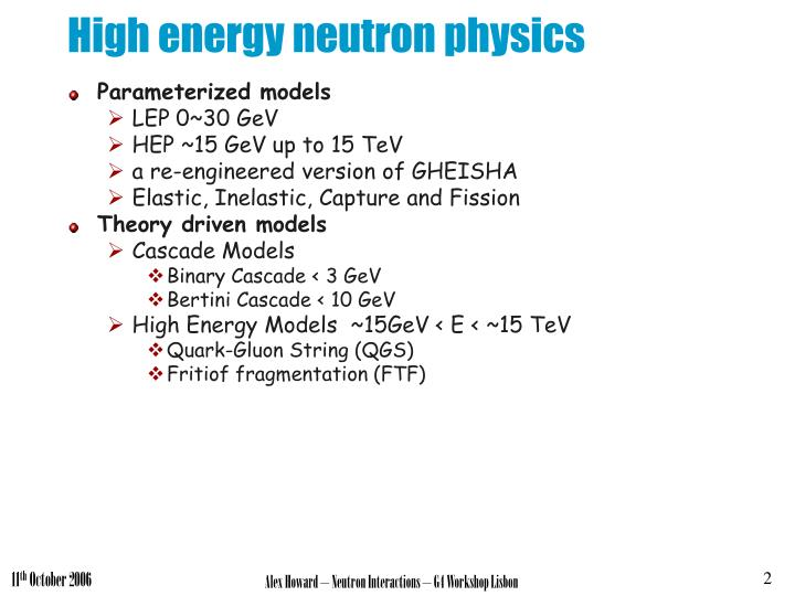 High energy neutron physics