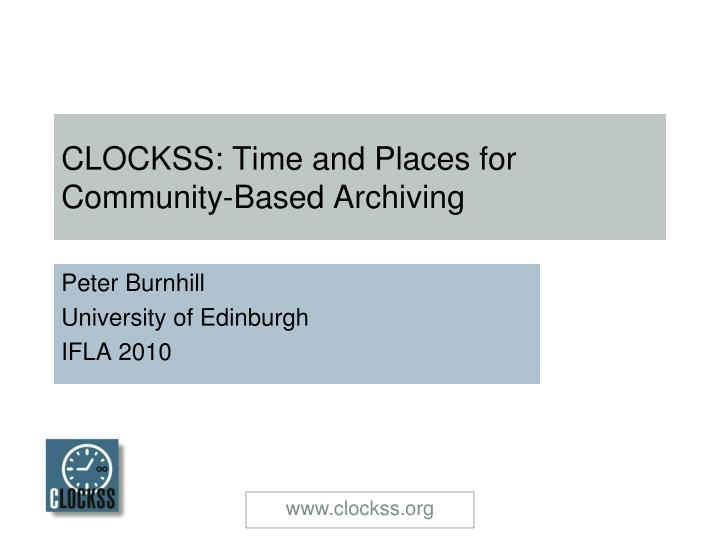 clockss time and places for community based archiving n.