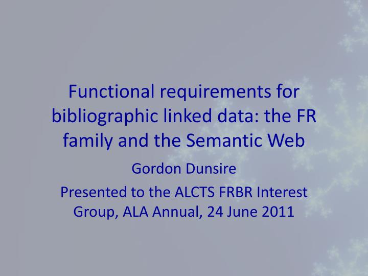 functional requirements for bibliographic linked data the fr family and the semantic web n.