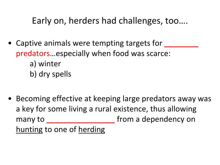 Early on, herders had challenges, too….