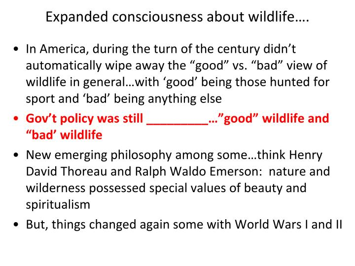 Expanded consciousness about wildlife….