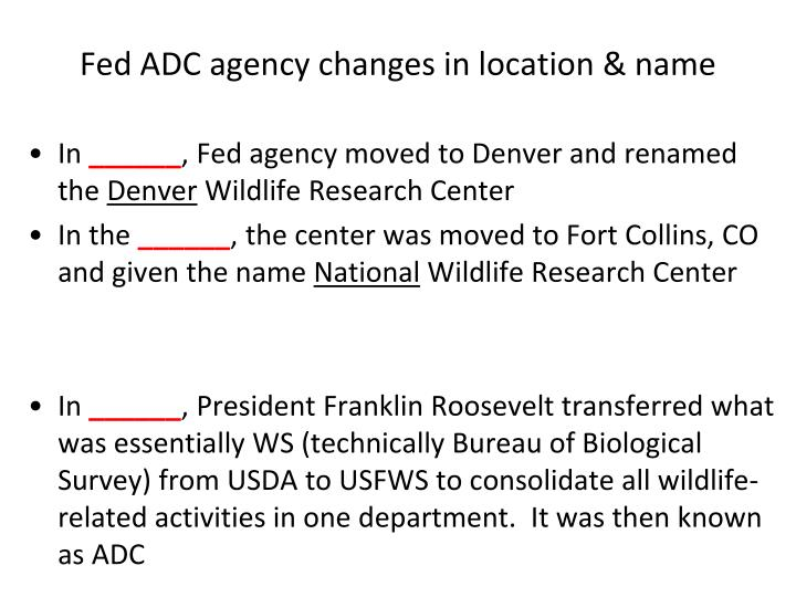 Fed ADC agency changes in location & name