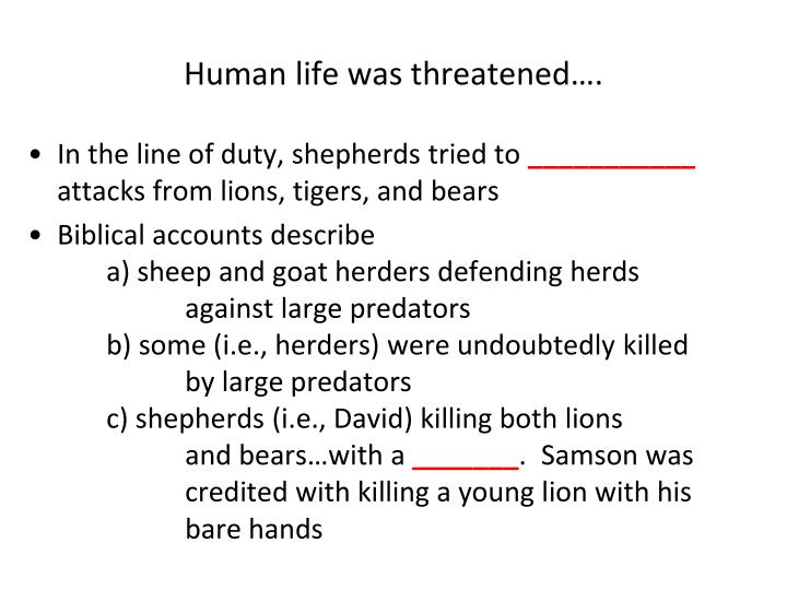 Human life was threatened….