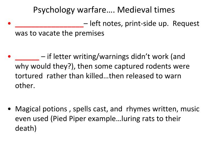 Psychology warfare…. Medieval times