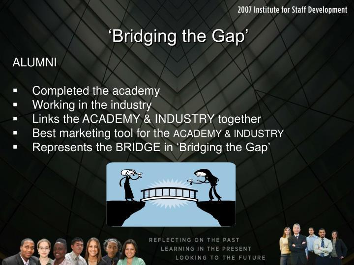 'Bridging the Gap'