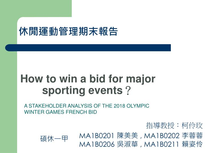 a stakeholder analysis of the 2018 olympic winter games french bid n.