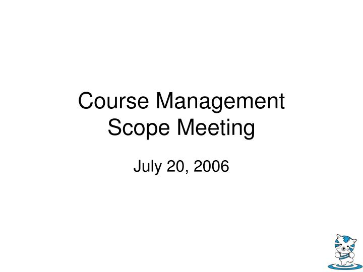 course management scope meeting n.