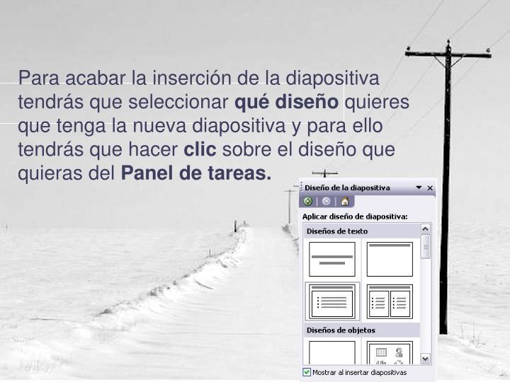Para acabar la inserción de la diapositiva tendrás que seleccionar