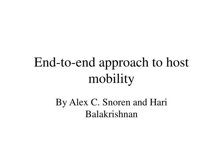 end to end approach to host mobility n.